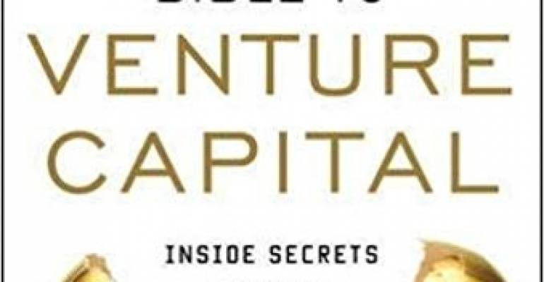 THE ENTREPRENEURIAL BIBLE TO VENTURE CAPITAL: Inside Secrets from the Leaders in the Startup Game (Inglese)