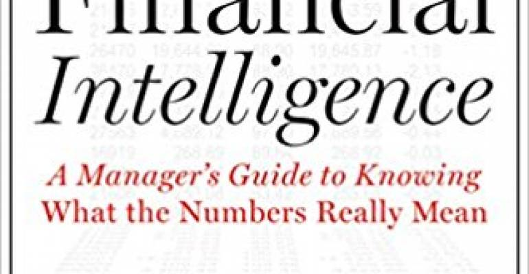 Financial Intelligence: A Manager's Guide to Knowing What the Numbers Really Mean (Inglese)